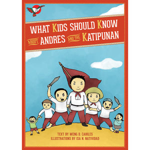 What Kids Should Know About Andres and the Katipunan