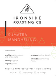 Sumatra Mandheling<br/> <b> washed // Raisin, Plum, Dark Chocolate </b> <br/> 12 oz.