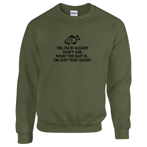 Yes I'm in again -  Fishing Threads Unisex Sweatshirt