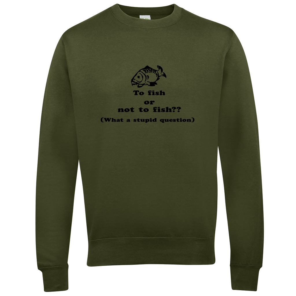 To Fish or not To Fish. Gone Fishing Unisex Sweatshirt