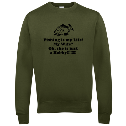 My Wife is just a Hobby Gone Fishing Unisex Sweatshirt