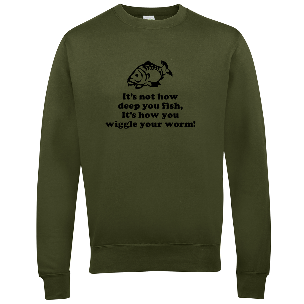 Not how deep you fish, but how you wiggle your worm. Fishing Threads Unisex Sweatshirt