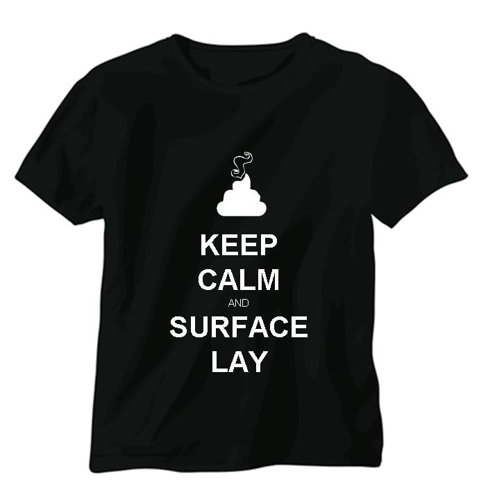 Keep Calm and Surface Lay T-shirt