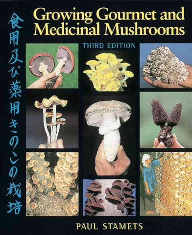Growing Gourmet and Medicinal Mushrooms - Books & DVD's - Asheville Fungi