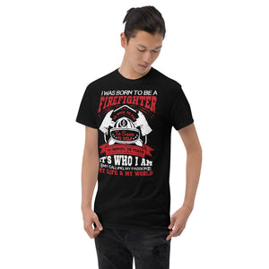 Born To Be A Firefighter - T-Shirt