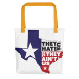 They Hate Us Tote bag