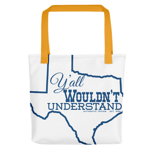 Y'all Wouldn't Tote bag