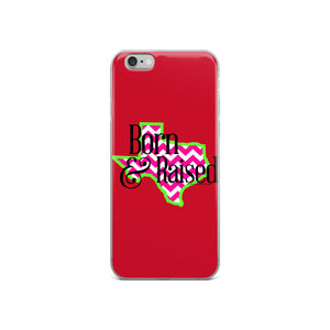 Texas Born and Raised iPhone Case