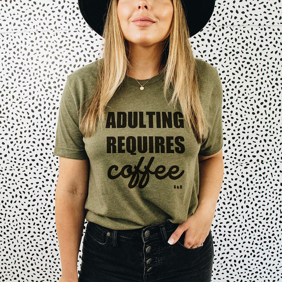 Adulting Requires Coffee Tee Shirt
