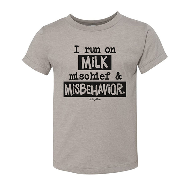 I Run On Milk Mischief & Misbehavior Toddler Tee Shirt