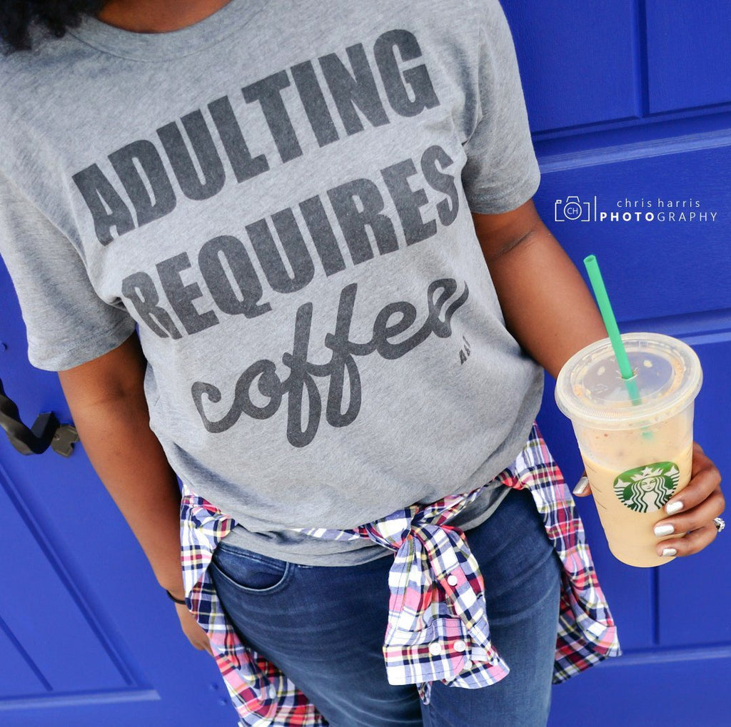 Adulting Requires Coffee Tee - Alley & Rae Apparel