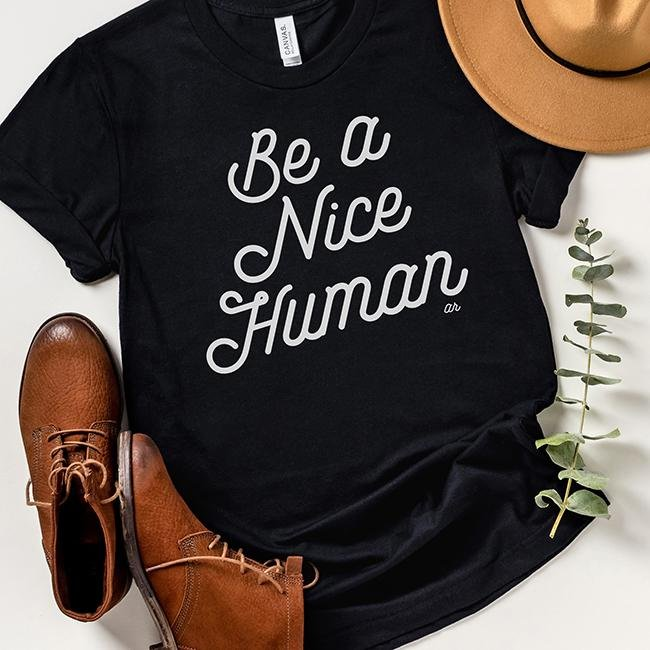 Be A Nice Human Graphic Tee Shirt by Alley & Rae Apparel