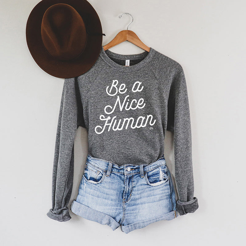 Be A Nice Human Sweatshirt