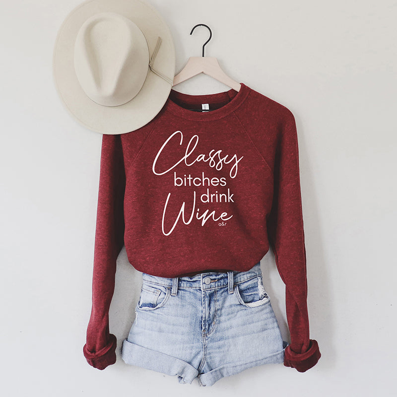 Classy Bitches Drink Wine Sweatshirt
