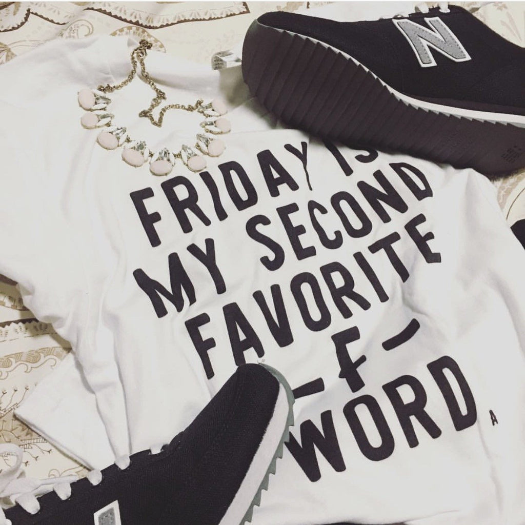 Friday Is My Second Favorite F Word Tee - Alley & Rae Apparel