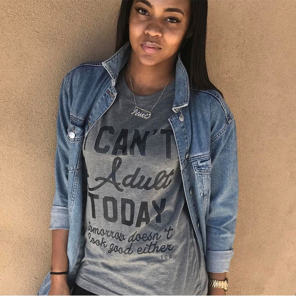 I Can't Adult Today Tee - Alley & Rae Apparel
