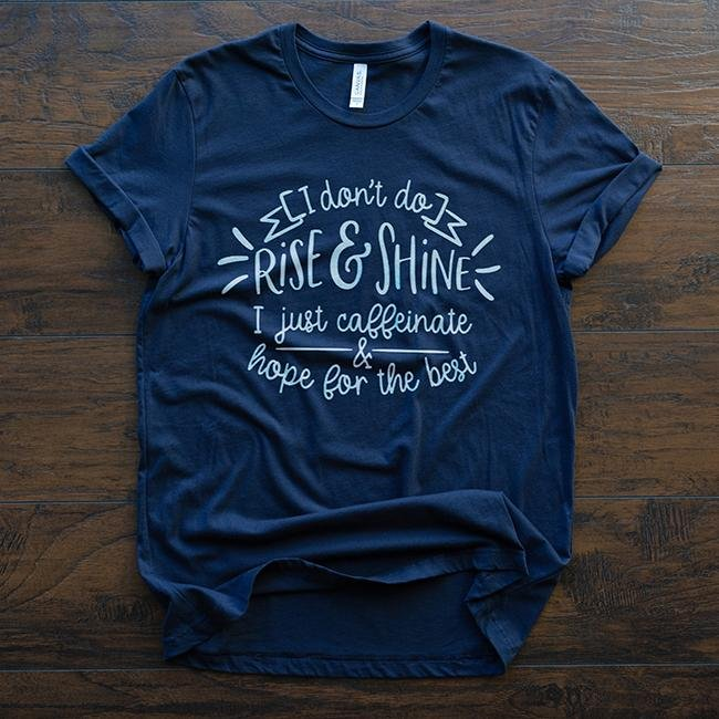 I Don't Rise And Shine I Caffeinate Tee - Alley & Rae Apparel