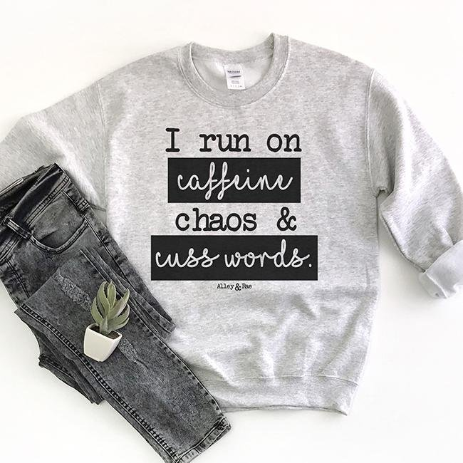 I Run On Caffeine Chaos & Cuss Words® Unisex Sweatshirt - Alley & Rae Apparel