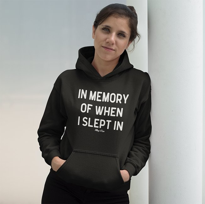In Memory Of When I Slept In Unisex Hoodie - Alley & Rae Apparel
