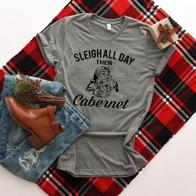 Sleigh All Day Then Cabernet Tee - Alley & Rae Apparel