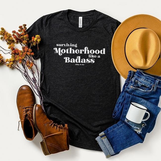 Surviving Motherhood Like A Badass Tee - Alley & Rae Apparel