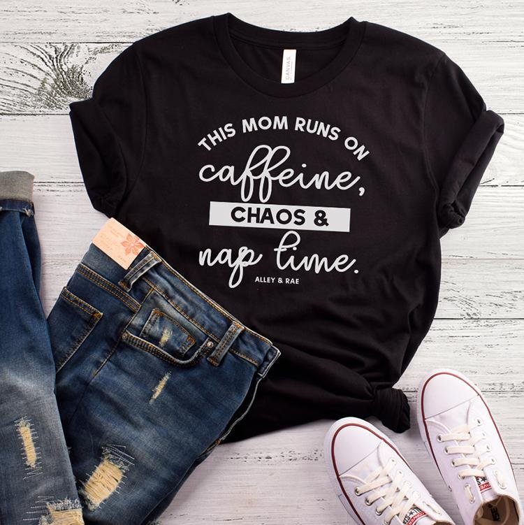 This Mom Runs On Caffeine Chaos & Nap Time Tee - Alley & Rae Apparel