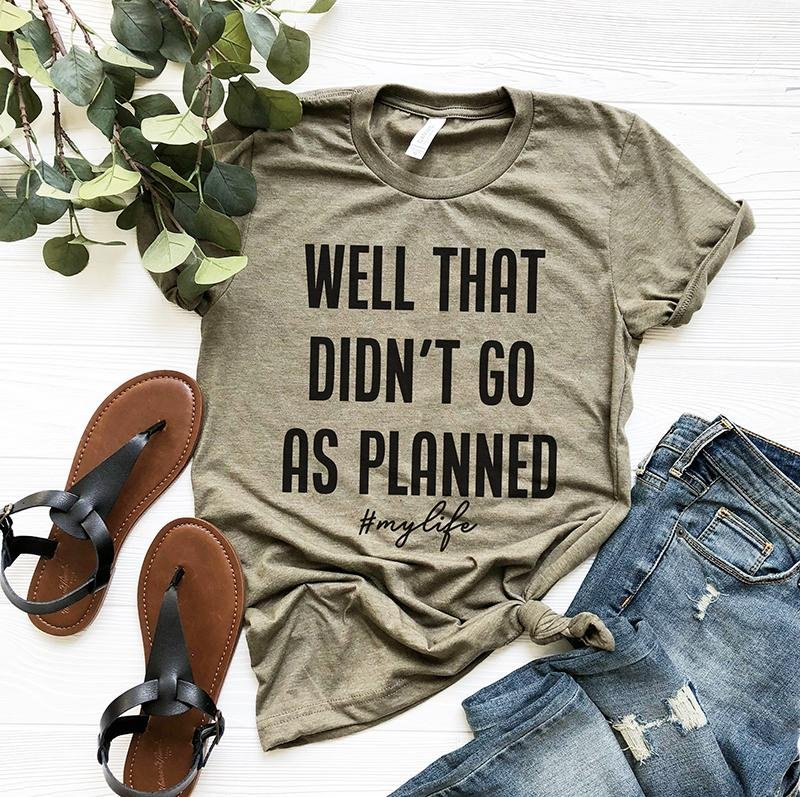 Well That Didn't Go As Planned Unisex Tee - RTS - Alley & Rae Apparel