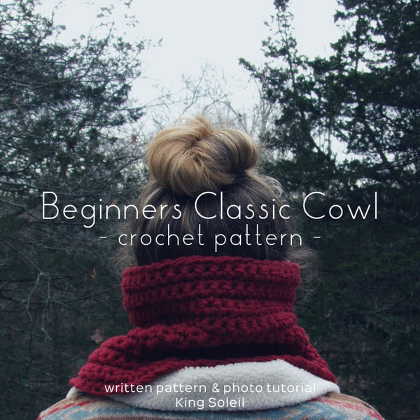 Beginners Classic Cowl Pattern - King Soleil