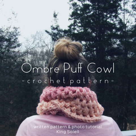 Ombre Puff Cowl Crochet Pattern - King Soleil - 1