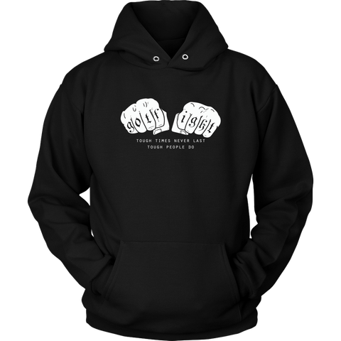 Got Fight? Tough Times Hoodie