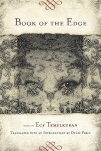 Book of the Edge. Poems by Ece Temelkuran, translated from Turkish by Deniz Perin.
