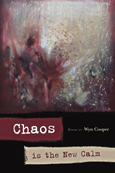 Chaos Is the New Calm by Wyn Cooper