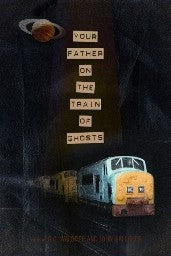 Your father on the train of ghosts