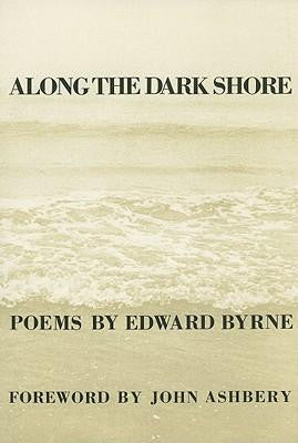 Along the Dark Shore - BOA Editions, Ltd.