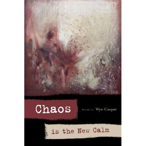 Chaos Is the New Calm - BOA Editions, Ltd.