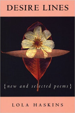 Desire Lines: New and Selected Poems - BOA Editions, Ltd.