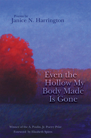 Even the Hollow My Body Made Is Gone - BOA Editions, Ltd.