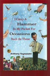 I Carry A Hammer In My Pocket For Occasions Such As These - BOA Editions, Ltd.