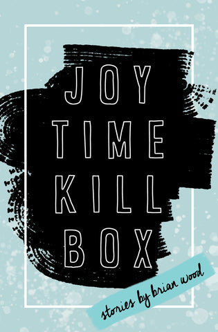 Joytime Killbox - BOA Editions, Ltd.