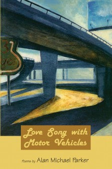 Love Song with Motor Vehicles - BOA Editions, Ltd.