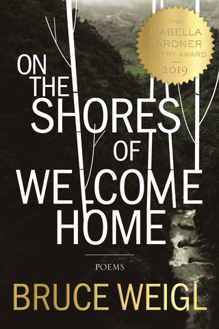 On the Shores of Welcome Home - BOA Editions, Ltd.