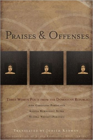 Praises & Offenses: Three Women Poets from the Dominican Republic Translated - BOA Editions, Ltd.