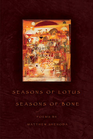Seasons of Lotus, Seasons of Bone - BOA Editions, Ltd.
