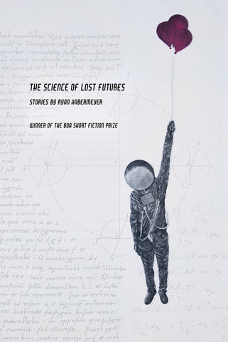 The Science of Lost Futures - BOA Editions, Ltd.