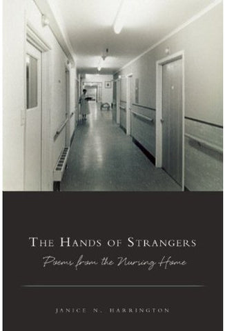 The Hands of Strangers: Poems from the Nursing Home - BOA Editions, Ltd.
