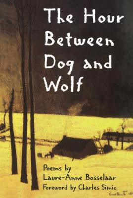 The Hour Between Dog and Wolf - BOA Editions, Ltd.
