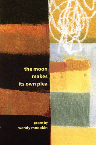 The Moon Makes Its Own Plea - BOA Editions, Ltd.