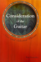 Consideration of the Guitar: New and Selected Poems - BOA Editions, Ltd.