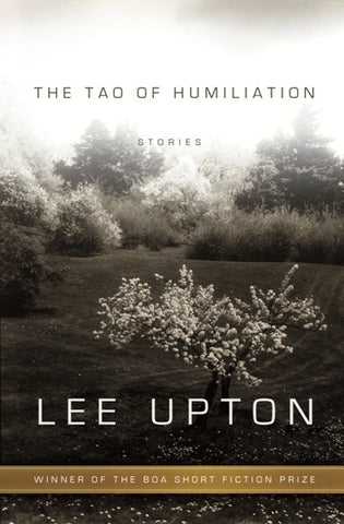 The Tao of Humiliation - BOA Editions, Ltd.