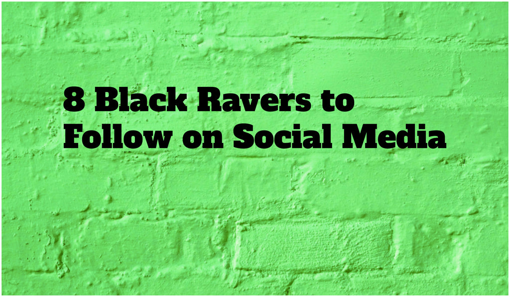 8 Black Ravers to Follow on Social Media
